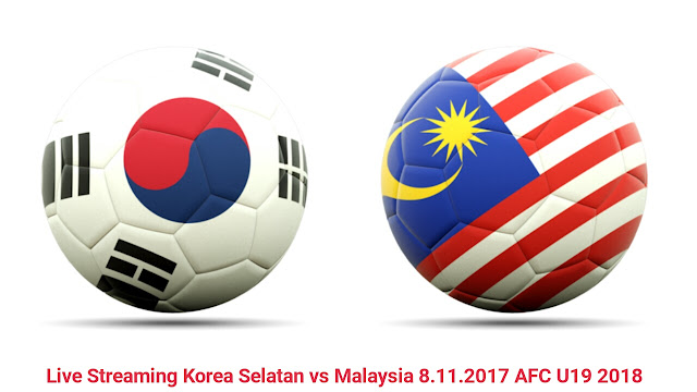 Live Streaming Korea Selatan vs Malaysia 8.11.2017 AFC U19 2018