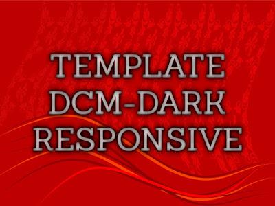 Template Terbaru 2017 Dcm-Dark Seo Responsive Download Gratis