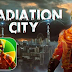 Radiation City MOD APK+DATA Obb Terbaru