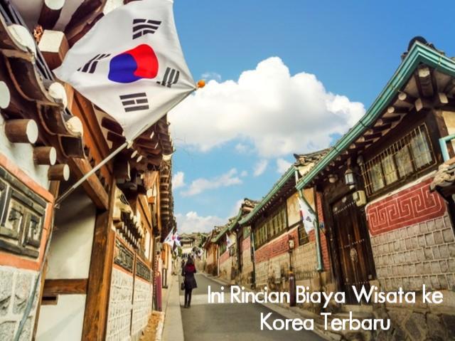 Ini Rincian Biaya Wisata ke Korea TerbaruIni Rincian Biaya Wisata ke Korea Terbaru