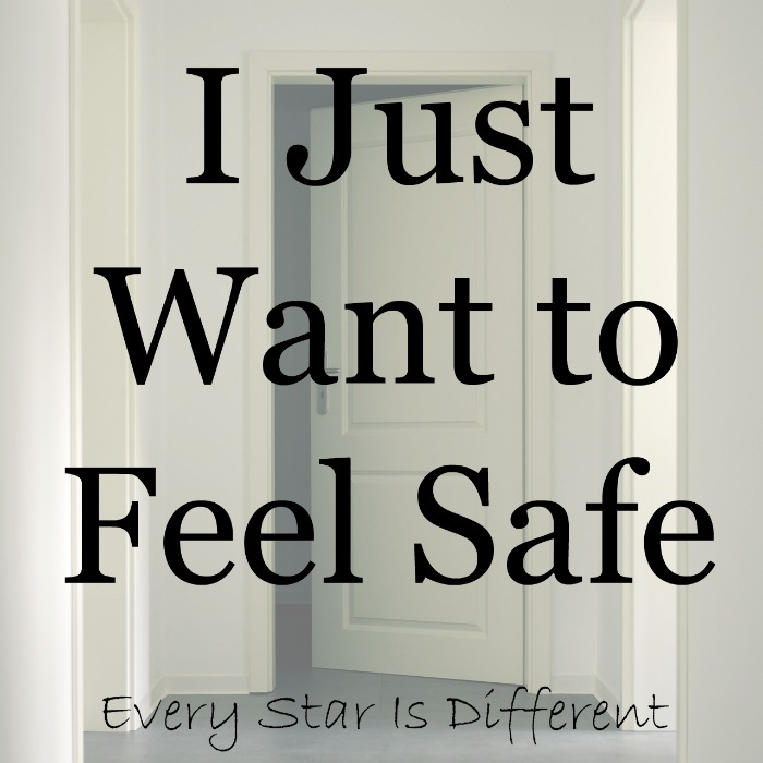 I Just Want to Feel Safe