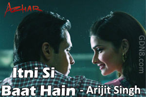 Itni Si Baat Hain - Azhar - Arijit Singh & Antara Mitra