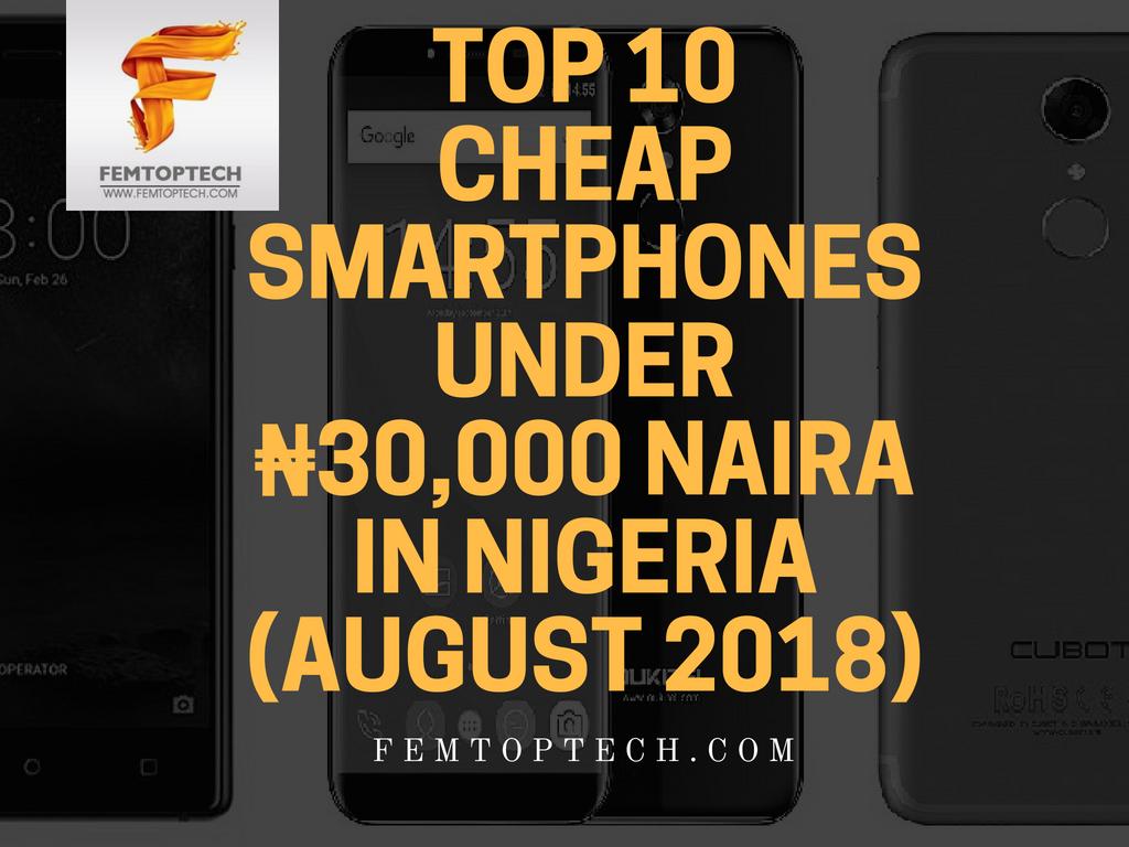 Top 10 cheap smartphones under ₦30,000 Naira in Nigeria (August 2018)