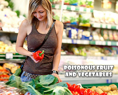 Poisonous Fruit and Vegetables