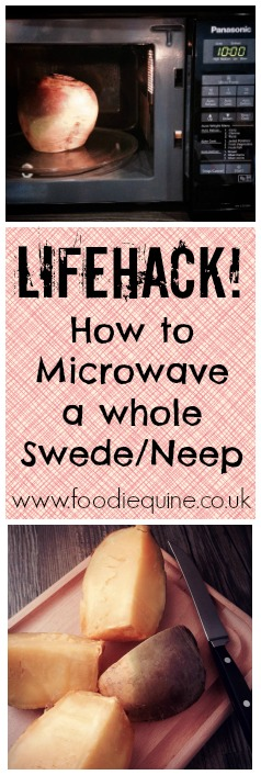 Foodie Quine Lifehack : Microwaving a whole turnip, neep, swede. The Singing Swede. The Screaming Swede.