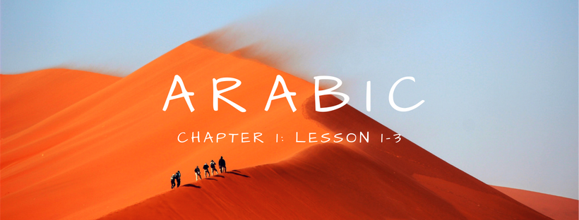 Arabic: Chapter 1: Lesson 1-3