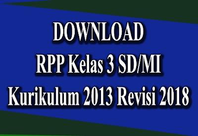 Download RPP Kelas 3 SD/MI K13 Revisi 2018