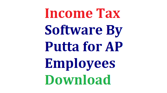 Income Tax Software 2016-17 for AP Employees and Teaches Download | Download Income Tax Calculator for 2016-17 Financial Year
