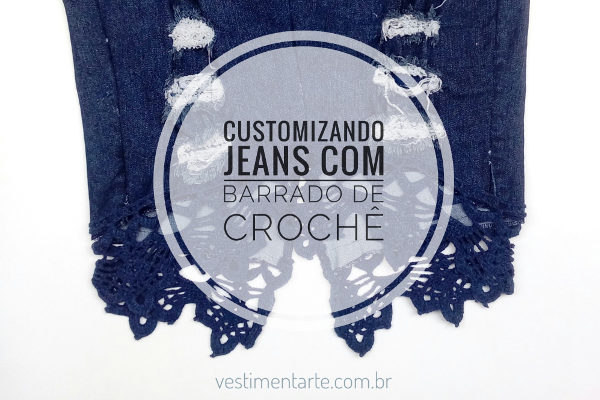 Customização Jeans Barrado Crochê Gráfico