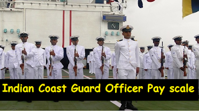 Indian Coast Guard Officer Ranks, Pay scale and Perks