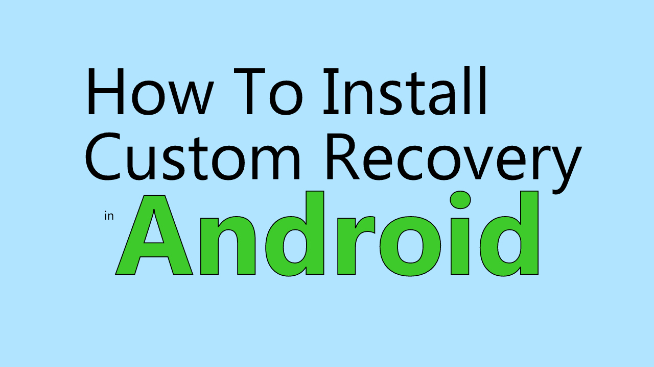 How To Install [Flash] Custom Recovery (TWRP) in Android [Hindi