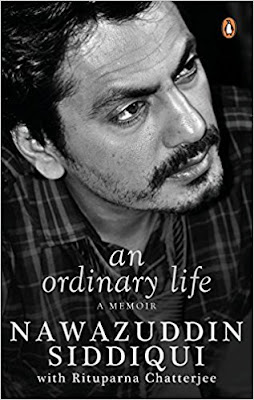 Download Free Nawazuddin Siddiqui's book, An Ordinary Life: A Memoir PDF