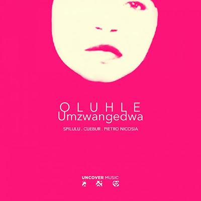 Oluhle - Umzwangedwa (Cuebur Spirit Mix)