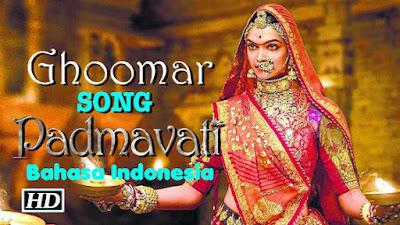 Ghoomar-Padmavati-Lirik Bahasa Indonesia