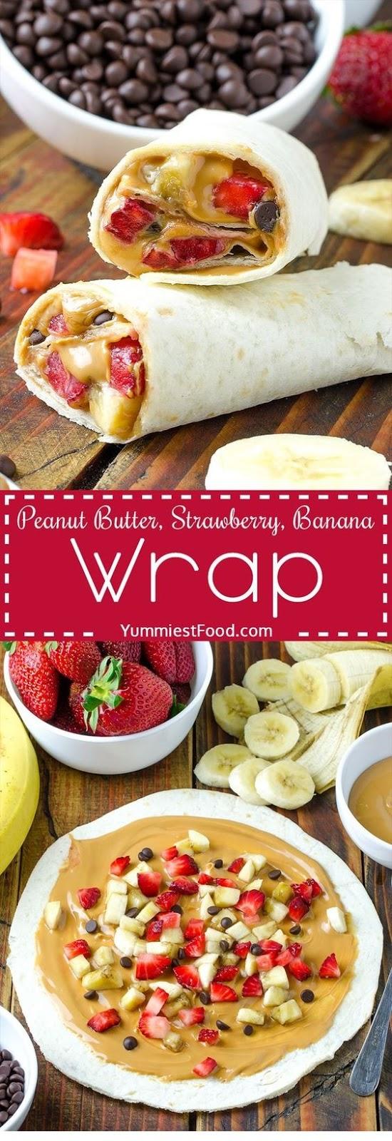 Healthy Peanut Butter, Strawberry, Banana Wrap Recipe