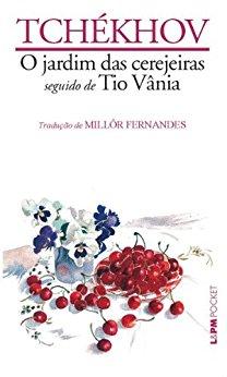 O Jardim das Cerejeiras seguido de Tio Vânia - Anton Tchekhov