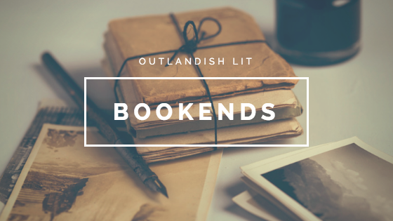 New Books & Interesting Links :: Bookends #6 :: Outlandish Lit
