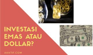 Investasi Emas atau Dollar! Mana yang Lebih Menguntungkan?