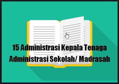 15 Administrasi Kepala Tenaga Administrasi Sekolah/ Madrasah