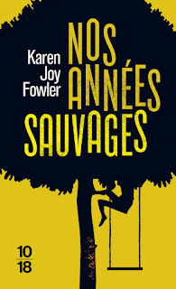 Nos années sauvages – Karen Joy Fowler