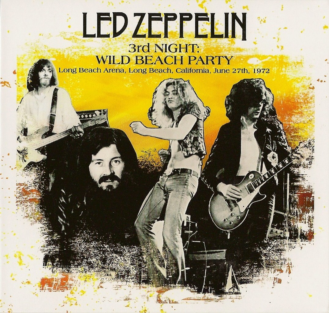1972 - Led Zeppelin - Long Beach - Wild Beach Party