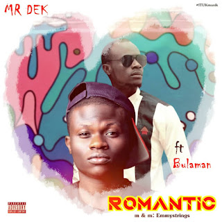 "Mr. Dek Feat. Bulaman - ""Romantic"""