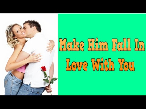 how to make him fall back in love with you