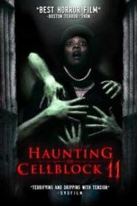 Watch Haunting of Cellblock 11 Online Free in HD