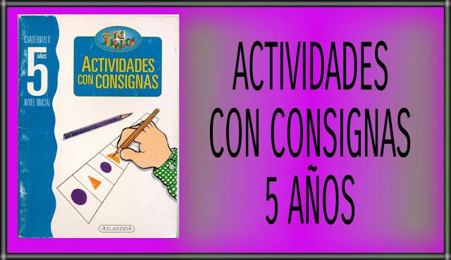 ACTIVIDADES CON CONSIGNAS-5 AÑOS