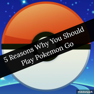 Pokémon GO: 5 Reasons Why You Should Play