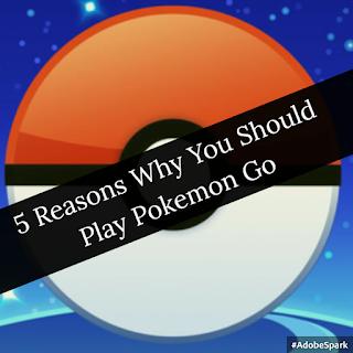 Pokémon GO: 5 Reasons Why You Should Play