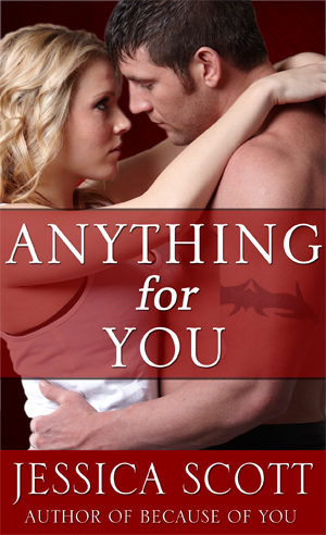 Author Interview and Giveaway: Anything For You by Jessica Scott