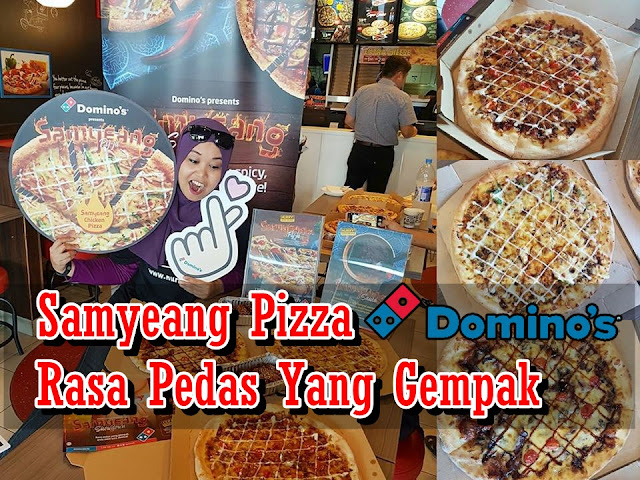 Samyeang Pizza Domino's dan Kepak Ayam Haseyo Rasa Pedas Yang Gempak