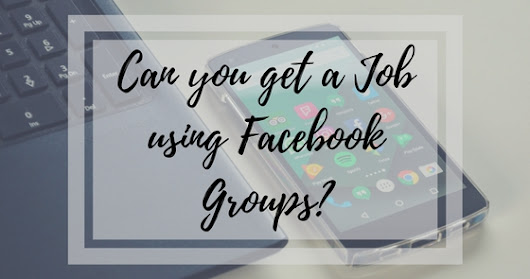 Can you get a Job using Facebook Groups? (Including a List of Groups to Join)