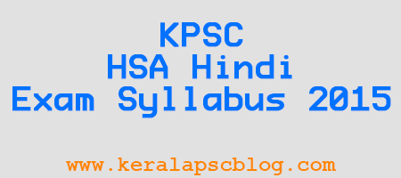 Kerala PSC HSA Hindi Exam Syllabus 2015