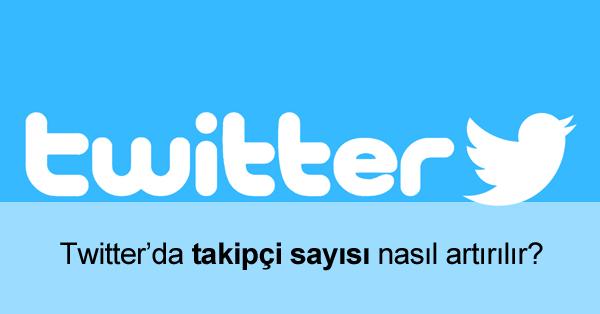 Twitter Takipçi Sayısı Artırmak