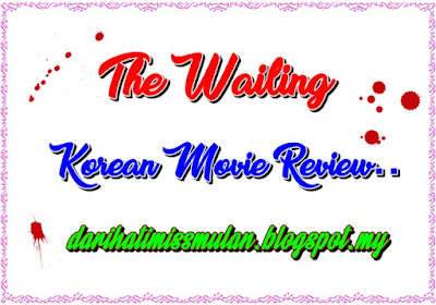 Review Movie Korea - The Wailing, Filem Korea, Korean Movie, Sinopsis, Seram, Thriller, Misteri, Best, Plot Twist, Menarik, Suspen, Senarai Pelakon Filem The Wailing, Pelakon,Kwak Do Won, Hwang Jung Min, Jun Kunimura, Chun Woo Hee, Kim Hwan Hee, Jang So Yeon, Heo Jin, Horror Movie,
