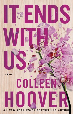 Colleen Hoover ~ It Ends With Us
