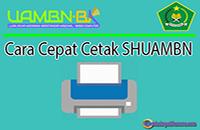Cara Cepat Mencetak SHUAMBN Di Web UAMBNBK Online