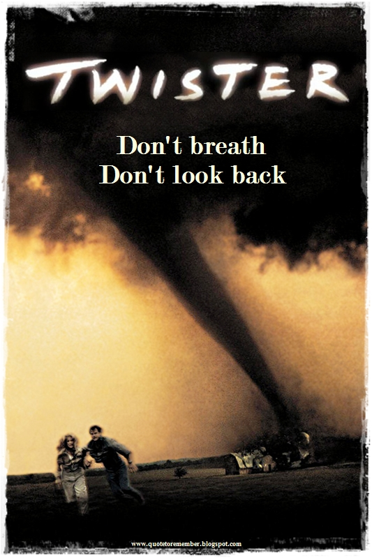 Quote To Remember Twister 1996
