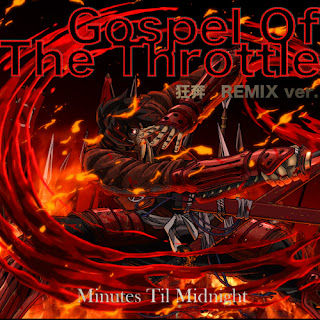 Gospel Of The Throttle 狂奔REMIX ver. - Minutes Til Midnight
