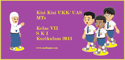 Kisi Kisi UKK/ UAS SKI Kelas 7 MTs Semester 2 Kurikulum 2013