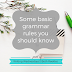 Writing Wednesdays: Some basic grammar rules you should know