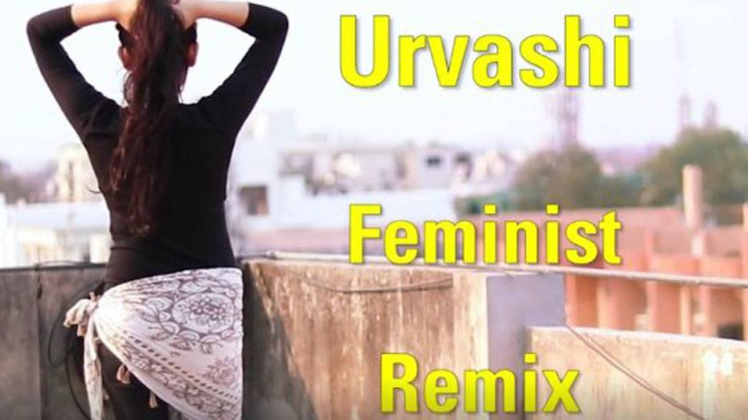 Urvashi Feminist Remix