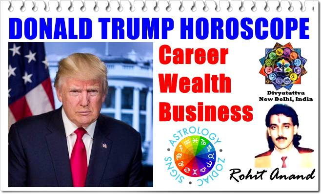 Donald Trump Horoscope, Zodiac sign donald Trump, Vedic astrology charts, predictions