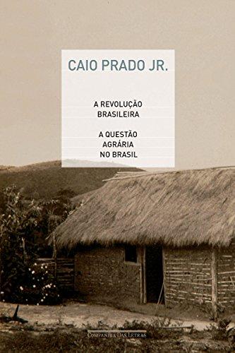 A revolução brasileira e A questão agrária no Brasil - Caio Prado Jr.