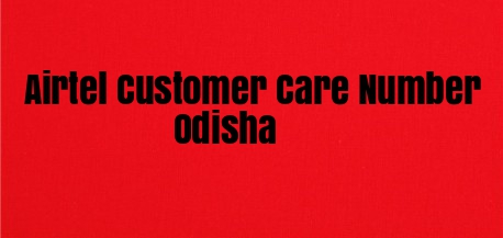 Airtel Customer Care Number Odisha