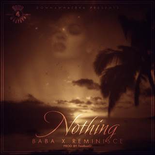 "Baba – ""Nothing"" (Remix) ft. Reminisce(mp3)"