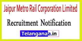 Jaipur Metro Rail Corporation Limited JMRC Recruitment Notification