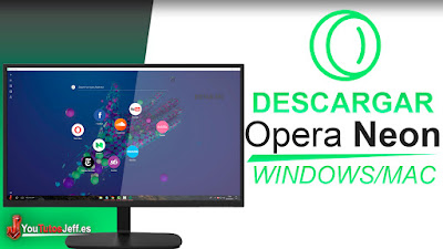 como descargar opera neon, ultima version 2018, opera neon, opera, descargar opera neon, navegadores rapidos